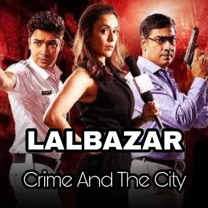 Lalbazar Web Series (Zee5) Review, Rating, Story, Cast, All Episodes – Zee5 Latest 2020