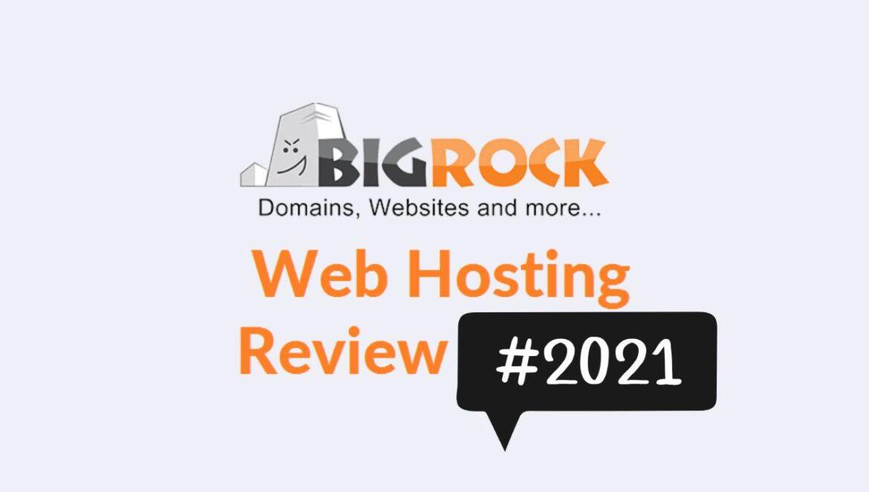 BigRock Web Hosting Review 2021: BigRock WordPress Review 2021(Pros & Cons)
