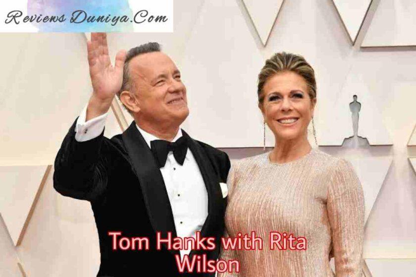 Tom Hanks with Rita Wilson(Tom Hanks Present Wife)