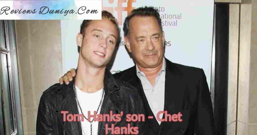 Tom Hanks & Rita Wilson's son - Chet Hanks