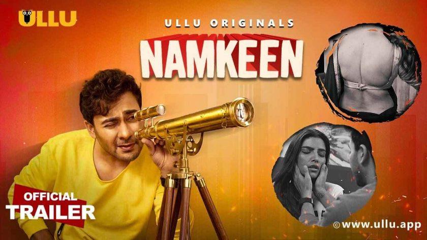 Namkeen (Ullu) Web Series Cast & Crew, Release Date, Actors, Roles, Wiki & More - techkashif