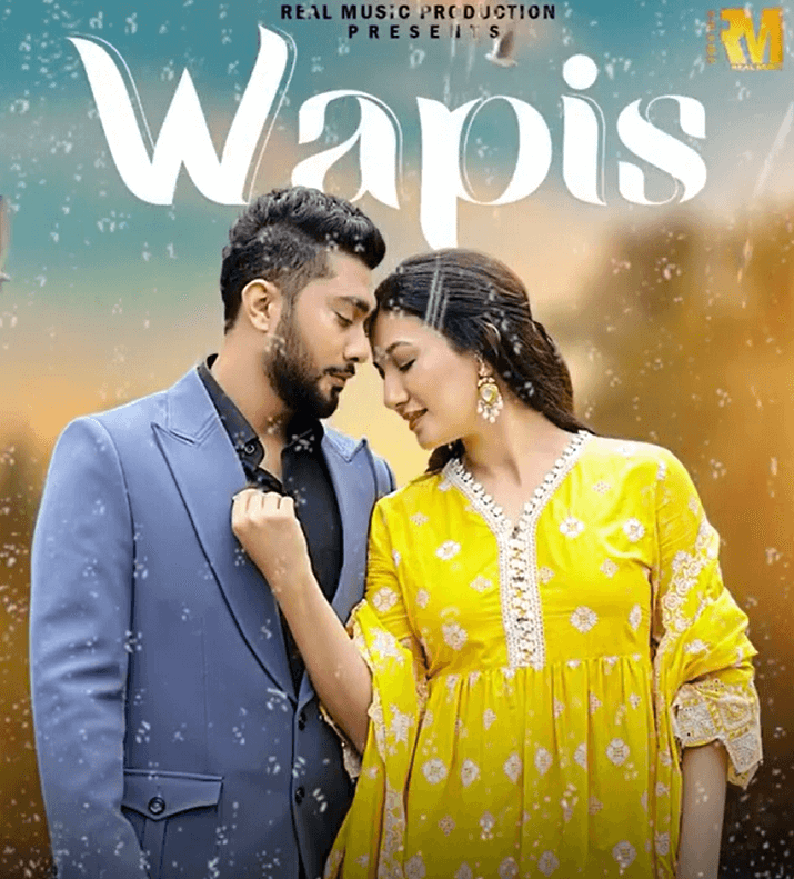 Wapis Music Video (2021) Real Music: Cast, Video Song, Release Date, Singer - techkashif